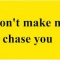 Don't Make Me Chase You Luggage Tag