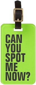 Neon Green Can You Spot Me Now Luggage Tag
