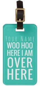 I Am Over Here Luggage Tag