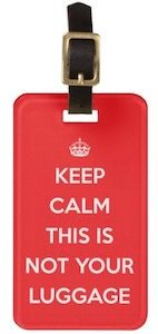 Keep Calm Not Your Luggage Luggage Tag